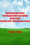 Motivational Quotations From Napoleon Hill Tony Robbins And Zig Ziglar Includes 200 Miscellaneous Bonus