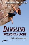 Dangling Without A Rope A Life Discovered