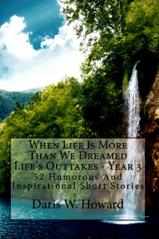 Nothing But A Miracle (Lifes Outtakes - Year 4) 52 Humorous and Inspirational Short Stories