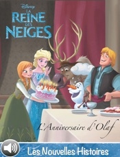 L'Anniversaire d'Olaf - La Reine des Neiges - Les Nouvelles Histoires