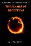 The Flames Of Deception A Horizon Of Storms Book 1