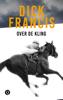 Dick Francis - Over de kling artwork