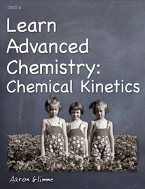 Learn Advanced Chemistry: Chemical Kinetics