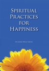 Spiritual Practices For Happiness