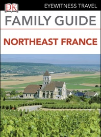 EYEWITNESS TRAVEL FAMILY GUIDE NORTHEAST FRANCE