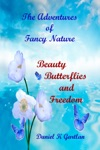 The Adventures Of Fancy NatureBeauty Butterflies And Freedom