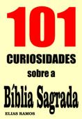 101 Curiosidades sobre a Bíblia Sagrada