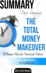 Dave Ramseys The Total Money Makeover A Proven Plan For Financial Fitness  Summary