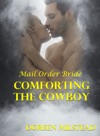 Comforting The Cowboy Mail Order Bride