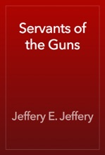 Servants Of The Guns