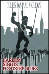 Harlem Nights And Footstep Blues