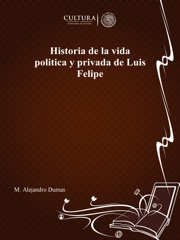 Historia de la vida politica y privada de Luis Felipe