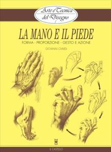 Arte e Tecnica del Disegno - 5 - La mano e il piede da Giovanni Civardi