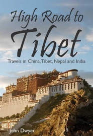 HIGH ROAD TO TIBET: TRAVELS IN CHINA, TIBET, NEPAL AND INDIA