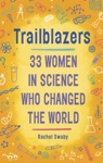 Trailblazers 33 Women In Science Who Changed The World