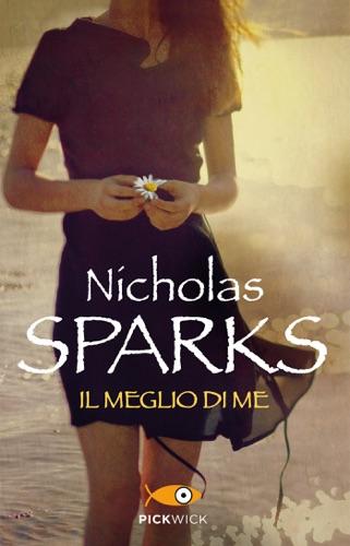Nicholas Sparks - Il meglio di me