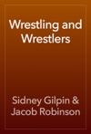 Wrestling And Wrestlers