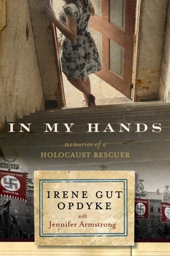 In My Hands: Memories of a Holocaust Rescuer E-Book Download