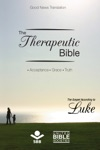The Therapeutic Bible  The Gospel Of Luke