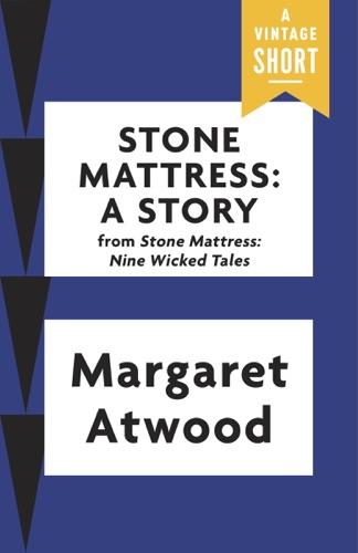 Margaret Atwood - Stone Mattress