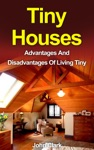 Tiny Houses Advantages And Disadvantages Of Living Tiny