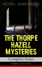 THE THORPE HAZELL MYSTERIES – Complete Series: 9 Thrillers In One Volume