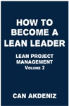 How To Become A Lean Leader Lean Project Management Volume 2