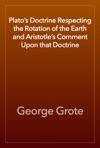 Platos Doctrine Respecting The Rotation Of The Earth And Aristotles Comment Upon That Doctrine