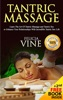 Tantric Massage: #1 Guide to the Best Tantric Massage and Tantric Sex
