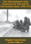 Vietnam Studies - The Development And Training Of The South Vietnamese Army 1950-1972 Illustrated Edition