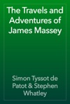 The Travels And Adventures Of James Massey