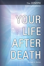 The Joseph Communications: Your Life After Death