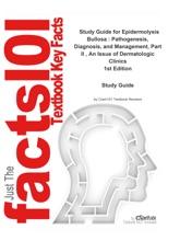 Epidermolysis Bullosa , Pathogenesis, Diagnosis, and Management, Part II , An Issue of Dermatologic Clinics