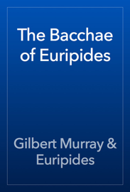 The Bacchae of Euripides book