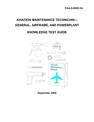 Aviation Maintenance Technician General, Airframe, and Power-Plant Knowledge Test Guide image