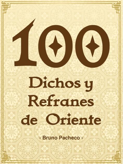 100 Dichos Y Refranes De Oriente Von Bruno Pacheco In Apple Books