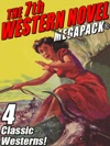 The 7th Western Novel MEGAPACK 4 Classic Westerns