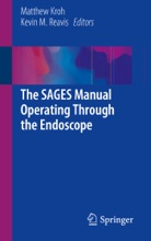 The SAGES Manual Operating Through The Endoscope
