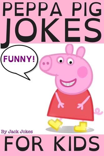 Peppa Pig Jokes For Kids - Jack Jokes - Jack Jokes