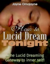 How To Lucid Dream Tonight The Lucid Dreaming Gateway To The Inner Self