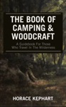 The Book Of Camping  Woodcraft