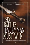 Six Battles Every Man Must Win
