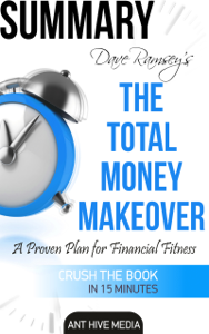 Dave Ramsey's The Total Money Makeover: A Proven Plan for Financial Fitness  Summary ebook