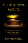 The Little Book Of Gold Fundraising For Small And Very Small Nonprofits
