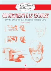 Arte e Tecnica del Disegno - 1 - Gli strumenti e le tecniche da Giovanni Civardi