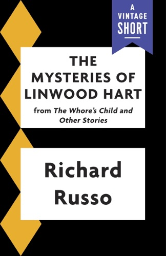 Richard Russo - The Mysteries of Linwood Hart