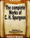 The Complete Works Of Charles Spurgeon Volume 5 Sermons 225-285