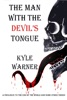 The Man with the Devil's Tongue (A Prologue to The End of the World and Some Other Things)