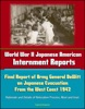 World War II Japanese American Internment Reports: Final Report Of Army General DeWitt On Japanese Evacuation From The West Coast 1942, Rationale And Details Of Relocation Process, Nisei And Issei