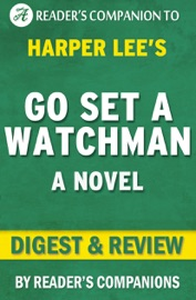 Go Set A Watchman A Novel By Harper Lee Digest Review